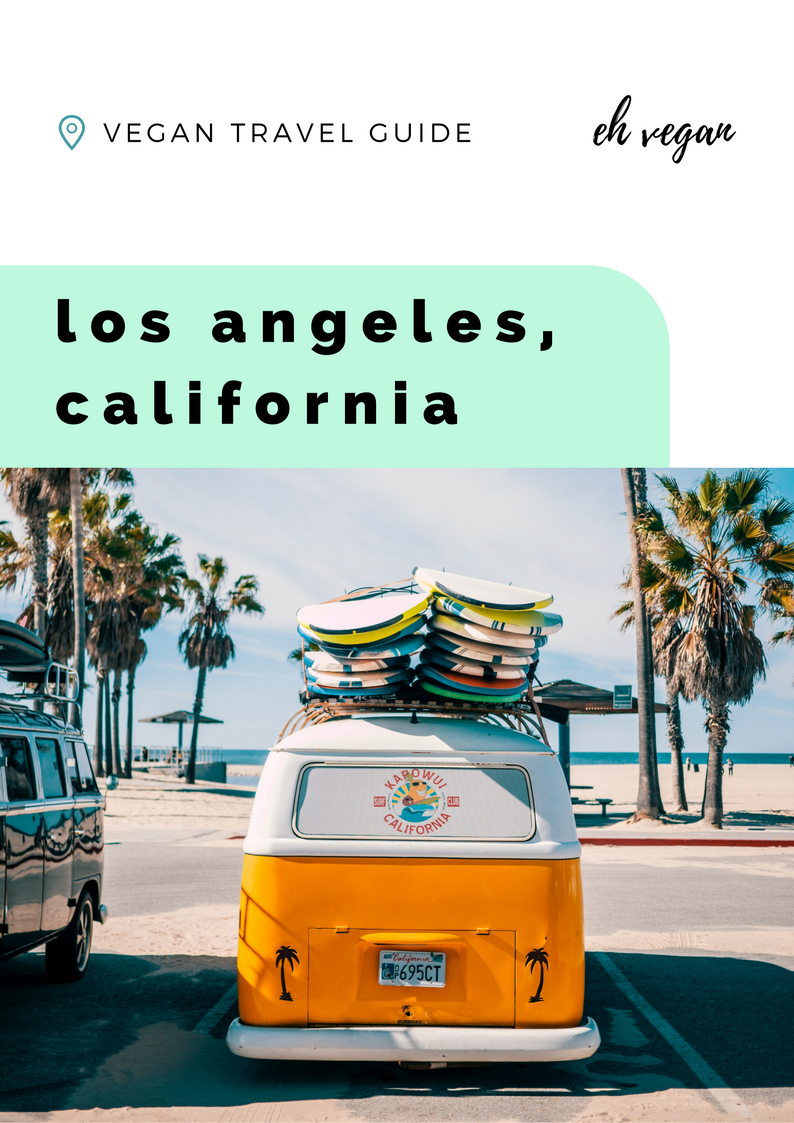 Vegan Travel Guide by Eh Vegan - LOS ANGELES - jan 2018 cover